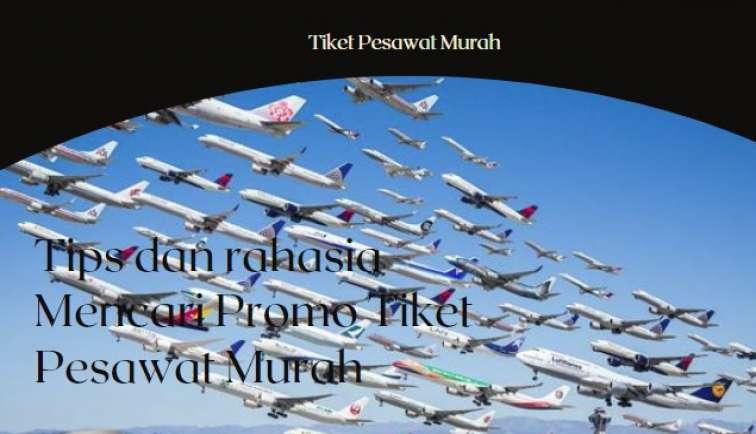 Tips Dan Rahasia Mencari Promo Tiket Pesawat Murah Tiket Pesawat Murah Akhir Tahun